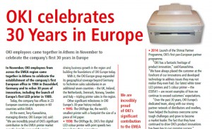 "Terry Kawashima, managing director, OKI Europe Ltd, said: ""We are incredibly proud of OKI's significant contribution to the EMEA printer market over the last 30 years and the major product breakthroughs we have achieved. Our continued roadmap of innovation and strong European partner links have been fundamental to our success and will doubtless help us to accomplish our vision for future growth."""